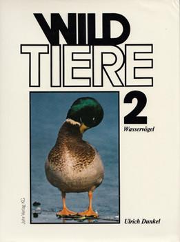 Wildtiere: Band 2 - Wasservögel - Ulrich Dunkel [Gebundene Ausgabe]