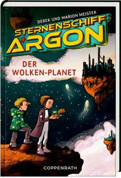 Sternenschiff Argon (Bd. 2). Der Wolken-Planet - Marion Meister  [Gebundene Ausgabe]