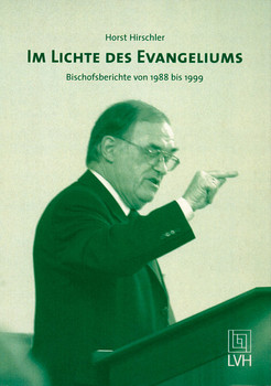 Im Lichte des Evangeliums: Die Bischofsberichte von 1988-1999 - Hirschler, Horst