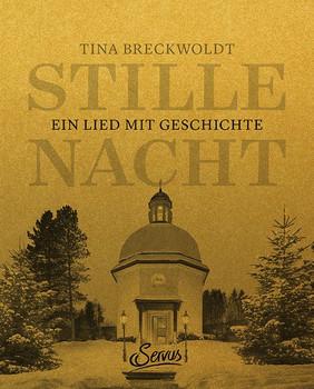 Stille Nacht. Ein Lied mit Geschichte - Tina Breckwoldt  [Gebundene Ausgabe]