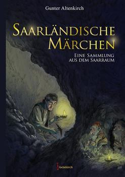 Saarländische Märchen. Eine Sammlung aus dem Saarraum - Gunter Altenkirch  [Gebundene Ausgabe]