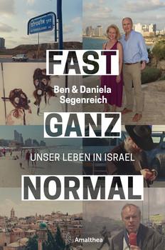 Fast ganz normal. Unser Leben in Israel - Ben Segenreich  [Gebundene Ausgabe]