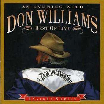 Don Williams - Best of Live/An Evening With