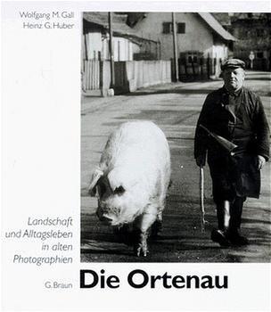 Die Ortenau. Landschaft und Alltagsleben in alten Photographien - Wolfgang M Gall  [Gebundene Ausgabe]