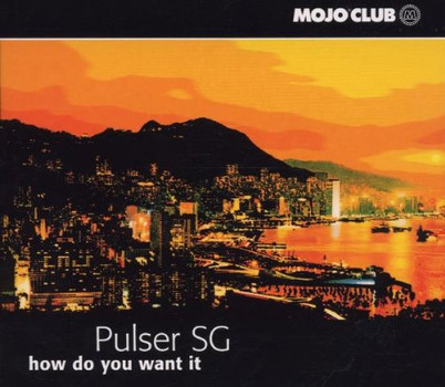 Pulser Sg - How Did You Want It