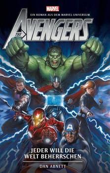 Avengers: Jeder will die Welt beherschen (Roman) - Dan Abnett  [Taschenbuch]