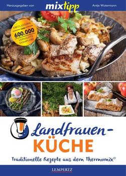 mixtipp: Landfrauenküche. Traditionelle Rezepte aus dem Thermomix® [Taschenbuch]