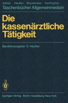 Die kassenärztliche Tätigkeit (Taschenbücher Allgemeinmedizin) - Helmut Narr, Rolf Liebold