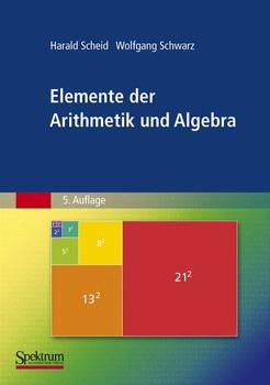 Elemente der Arithmetik und Algebra - Harald Scheid