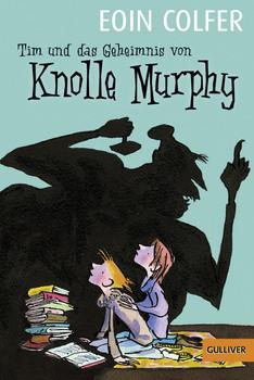 Tim und das Geheimnis von Knolle Murphy 01 - Eoin Colfer