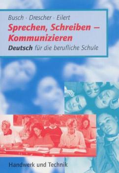 Sprechen, Schreiben - Kommunizieren: Deutsch für die berufliche Schule - Hans-Hartwig Busch