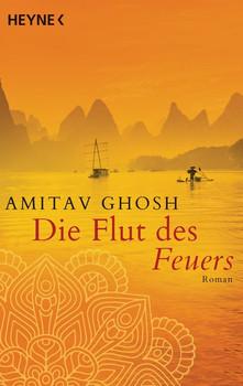 Die Flut des Feuers. Roman - Amitav Ghosh  [Taschenbuch]