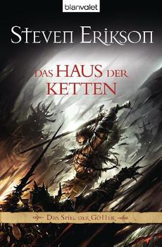 Das Spiel der Götter 07: Das Haus der Ketten - Steven Erikson [Taschenbuch]
