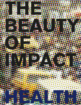 The Beauty of Impact. Health [Gebundene Ausgabe]