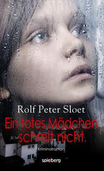 Ein totes Mädchen schreit nicht - Sloet, Rolf Peter