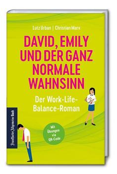 David, Emily und der ganz normale Wahnsinn: Ein Work-Life-Balance-Roman - Christian Marx  [Gebundene Ausgabe]