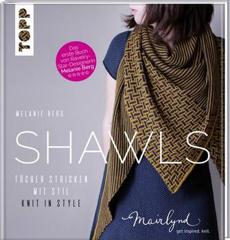 Shawls. Tücher stricken mit Stil. Knit in Style. - Melanie Berg  [Gebundene Ausgabe]
