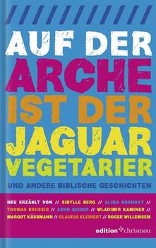 Auf der Arche ist der Jaguar Vegetarier. Und andere biblische Geschichten - Roger Willemsen  [Gebundene Ausgabe]