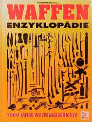 Waffen Enzyklopädie. 7000 Jahre Waffengeschichte - David Harding