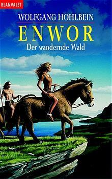 Enwor 01. Der wandernde Wald: BD 1 - Wolfgang Hohlbein