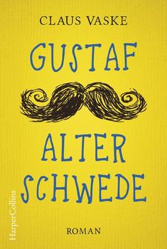 Gustaf. Alter Schwede - Claus Vaske  [Taschenbuch]