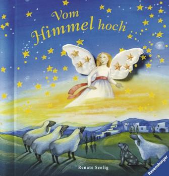 Vom Himmel hoch ... Das besondere Fühlbuch zur Weihnachtszeit - Renate Seelig