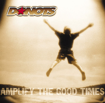 Donots - Amplify the Good Times - Limited Edition