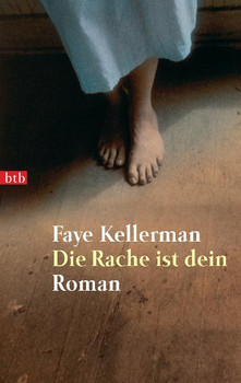 Die Rache ist Dein - Faye Kellerman