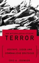 Der nationalsozialistische Terror. Gestapo, Juden und gewöhnliche Deutsche - Eric A. Johnson