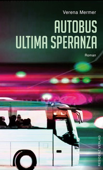 Autobus Ultima Speranza - Verena Mermer  [Gebundene Ausgabe]