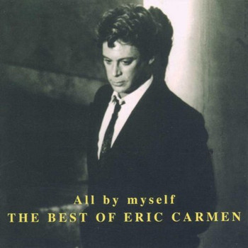 Eric Carmen - All By Myself
