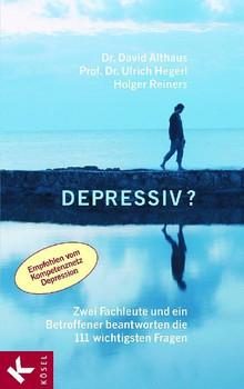 Depressiv?: Zwei Fachleute und ein Betroffener beantworten die 111 wichtigsten Fragen - David Althaus