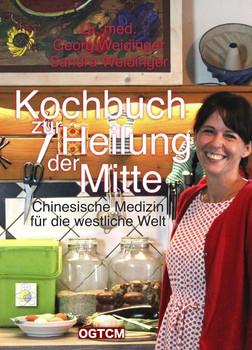 Kochbuch zur Heilung der Mitte. Chinesische Medizin für die westliche Welt - Sandra Weidinger  [Gebundene Ausgabe]