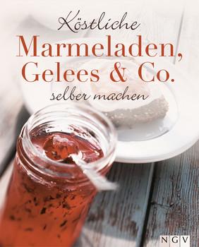 Köstliche Marmeladen, Gelees & Co. selber machen - .
