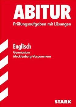 Abitur Mecklenburg-Vorpommern: Englisch für Gymnasium - Prüfungsaufgaben mit Lösungen [Taschenbuch, 13. Auflage 2008]