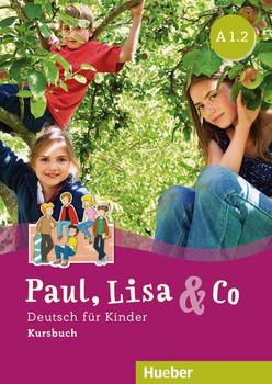 Paul, Lisa & Co A1/2. Deutsch für Kinder.Deutsch als Fremdsprache / Kursbuch - Manuela Georgiakaki  [Taschenbuch]