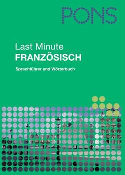 PONS Last Minute Sprachführer Französisch: Sprachführer und Wörterbuch