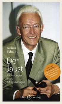 Der Jaust. Erinnerungen eines Erfolgsmanagers - Jochen Schmitt  [Taschenbuch]