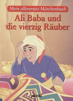 Mein allererstes Märchenbuch: Ali Baba und die vierzig Räuber [Gebundene Ausgabe]