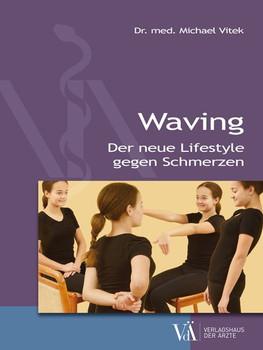Waving. Der neue Lifestyle gegen Schmerzen - Michael Vitek  [Taschenbuch]