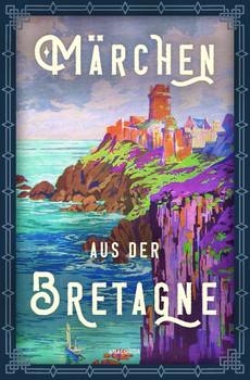 Märchen aus der Bretagne [Gebundene Ausgabe]