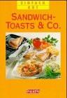 Sandwich, Toasts und Co. Einfach gut. - Fritz Faist