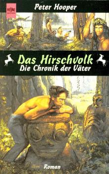 Das Hirschvolk. Die Chronik der Väter. - Peter Hooper