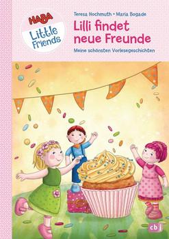 HABA Little Friends - Lilli findet neue Freunde. Meine schönsten Vorlesegeschichten - Teresa Hochmuth  [Gebundene Ausgabe]