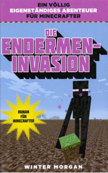 Die Endermen-Invasion - Roman für Minecrafter - Winter Morgan [Gebundene Ausgabe]