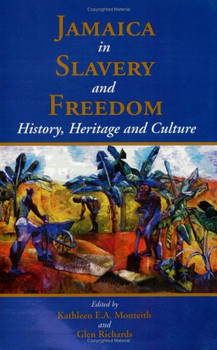 Jamaica in Slavery and Freedom: History, Heritage and Culture