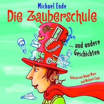 Michael Ende - Die Zauberschule und Andere Geschichten