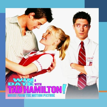 Various - Win a Date With Tad Hamilton-