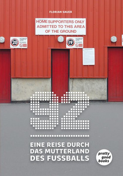 92 – Eine Reise durch das Mutterland des Fußballs - Florian Sauer  [Taschenbuch]