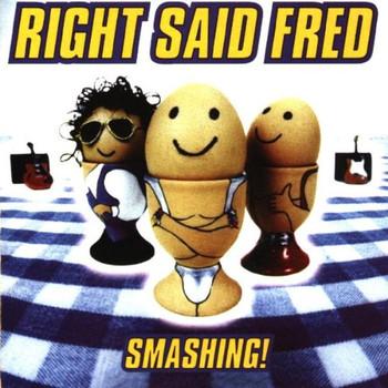 Right Said Fred - Smashing
